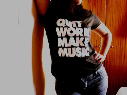 Quit Work Make Music
